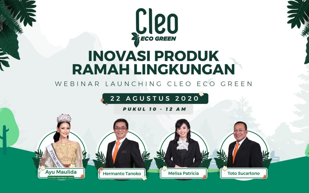 Grand Launching CLEO ECO GREEN – Inovasi Produk Ramah Lingkungan
